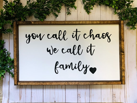 Farmhouse style vinyl decal  You call it chaos sign  family decal  we call it family sign  family vinyl decal  chaos sign
