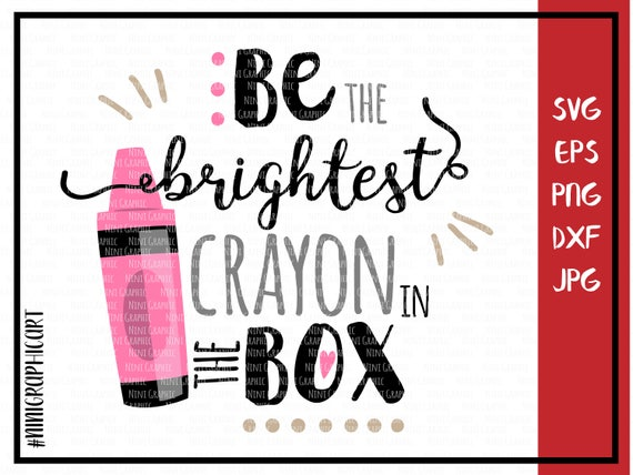 be the brightest crayon in the box crayons svg school etsy