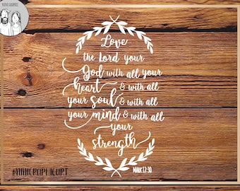 Love the Lord your God with all your heart, Mark 12:30  Christian Svg, Motivational Quotes Svg, Svg Files for Cricut, Silhouette Svg Files