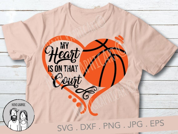 My heart is on that court SVG File Basketball Sayings Basketball Quotes Svg for Cricut INSTANT DOWNLOAD Basketball Shirt Transfer n568