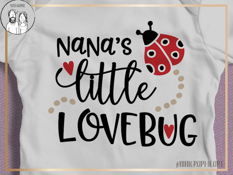 Valentines Day Svg Nana S Valentine Svg Little Love Bug Etsy