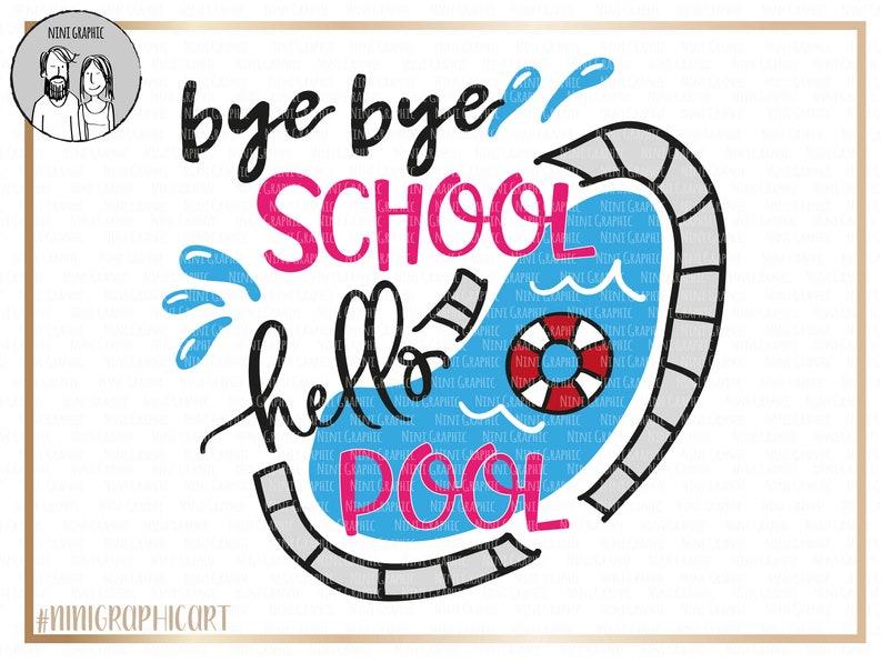iron on transfer teacher svg Bye bye School Hello Pool girls svg Last day of school svg boys svg School SVG DXF Graduation svg EPS