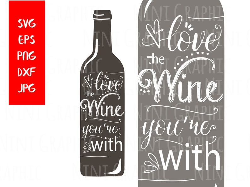 Download Love The Wine You're With SVG files for Silhouette svg | Etsy