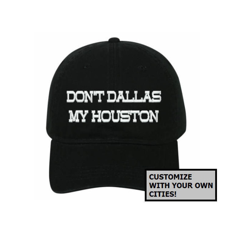 483dda8b04a90 Don t Dallas My Houston Customization Available Cotton