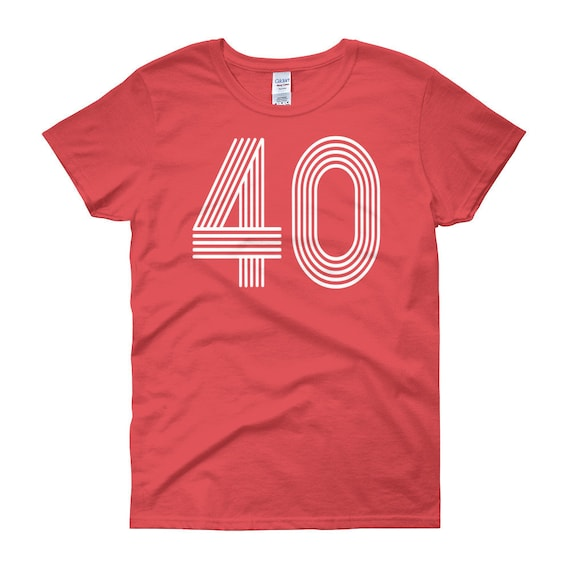 40th Birthday Shirt Womens T Party