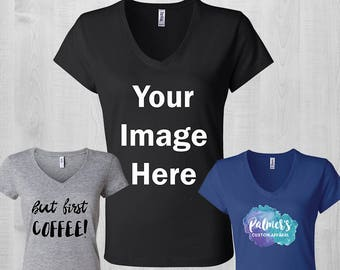 a82e64a2 Custom Women's Shirt, Design your own shirt, Custom V-neck - Photo Shirt, Custom  T Shirt, Personalized TShirt, Customized Shirt, Photo Tee