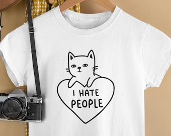 I Hate People Tshirt / Ew people, Antisocial, Funny Cat Shirt, Gifts For Friend, Unique Gift