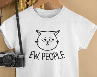 Grumpy Ew People Cat T-Shirt / Grumpy Cat Tshirt, Lazy Cat, Funny Lazy Cat, Ew People Shirt, Antisocial TShirt