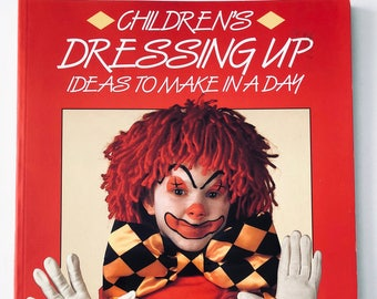 Vintage Craft Book - Children's Dressing Up Ideas To Make In A Day