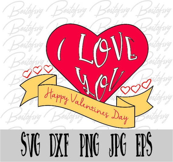 Happy Valentines Day I Love You Svg Png Eps Jpg Dxf Vector Etsy