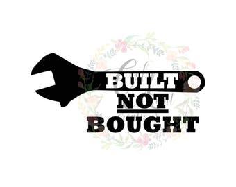Built Not Bought / SVG / DXF / PNG / Digital Download / Tools