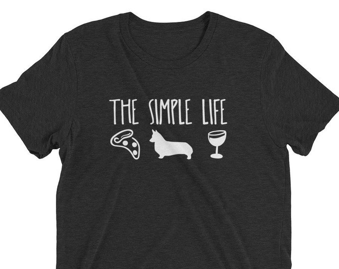 The Simple Life Short sleeve t-shirt - Pizza, Corgis, and wine!