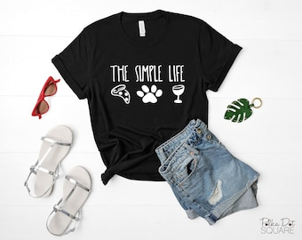 The Simple Life Short sleeve t-shirt - Pizza, Paws, and Wine