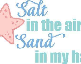 Beach decal Salt in the Air Starfish file DIY tshirt Yeti laptop digital word art Sand in my hair
