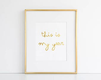 This is My Year Print // New Year 2018, 2018 Trends, Office Decor, New Year Resolutions, Motivational Quote Print, Inspirational Wall Art
