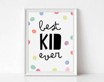 Best Kid Ever Printable // Kids Room Decor, Kids Wall Art, Gender Neutral Nursery, Colourful Nursery Art, Child Bedroom, Modern Kids Art