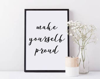 Inspirational Mantra Quote Print // Make Yourself Proud Printable, Printable Art, Proud Quote Print, Believe in Yourself Print, Typographic
