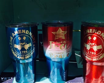 Yeti cup 30 oz powder coated, 2nd Amendment and Land of the free because of the brave.