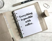 A6 Size Planner Dashboard - Protective Cover for Ring Planner Inserts - Anything is Possible with Coffee - Motivational Quote