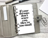 Personal Size Planner Dashboard - Protective Cover for your Ring Planner Inserts - If Your Dreams Scare You, They're Too Small