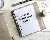 Done is Better Than Perfect - Motivation Quote Dashboard- A5, B6, Personal Wide, Personal, A6, Pocket, Mini Ring Planners. Protective Cover.