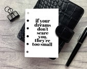 Pocket Size Planner Dashboard - Protective Cover for your Ring Planner Inserts - If Your Dreams Don't Scare You They're Too Small