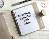 Everything is Possible with Coffee - Dashboard - Fits A5, B6, Personal Wide, Personal, A6, Pocket, Mini Ring Planners. Protective Cover.
