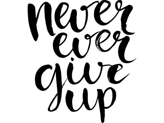 Never Give Up Life Quotes Strength Exercise Strong Power Etsy Fascinating Never Give Up On Life Quotes