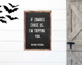 If Zombies chase us I'm tripping you sign | Zombie Sign | Halloween Decor | Halloween Sign | Bat sign | Farmhouse Decor | Halloween