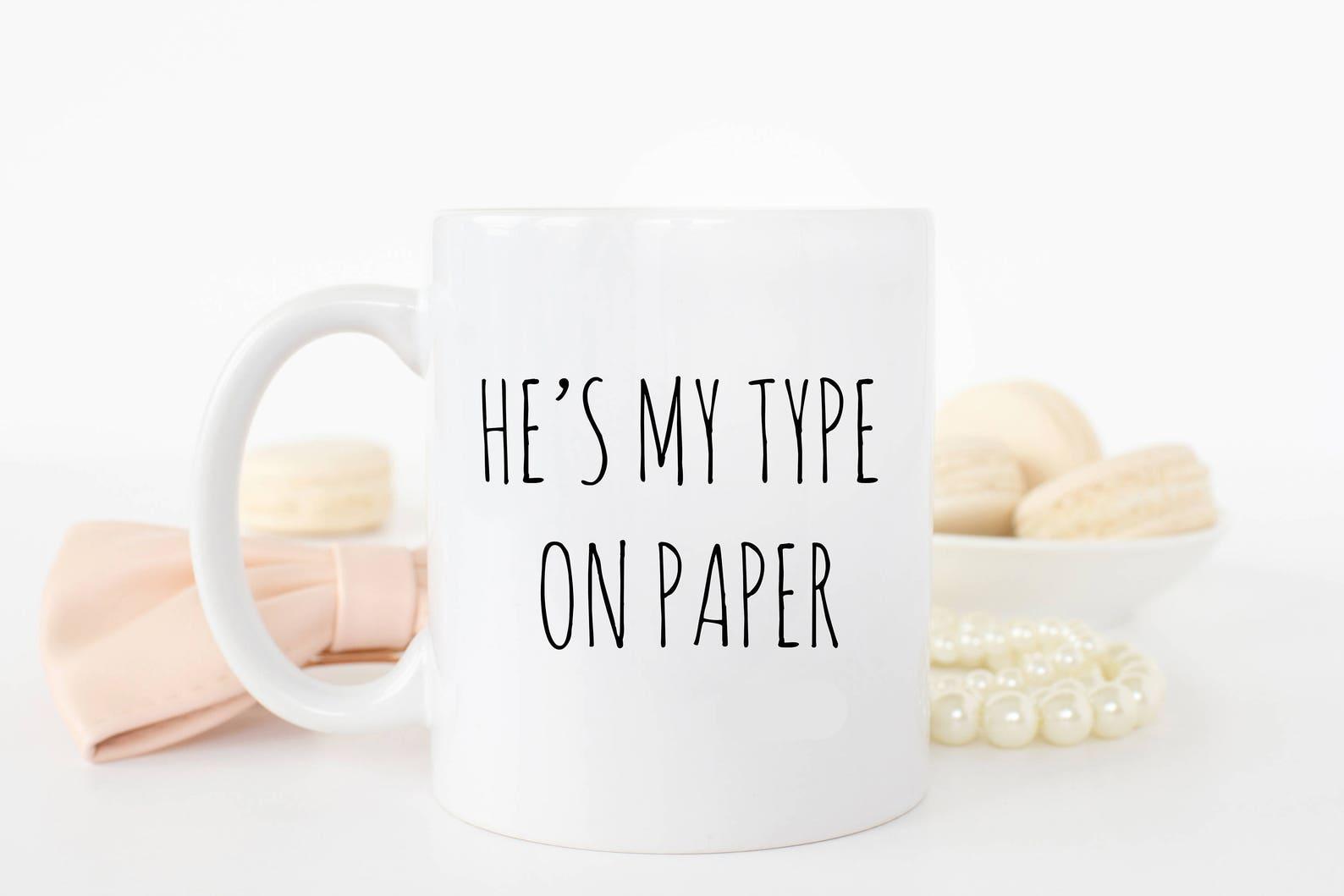 He's my type mug