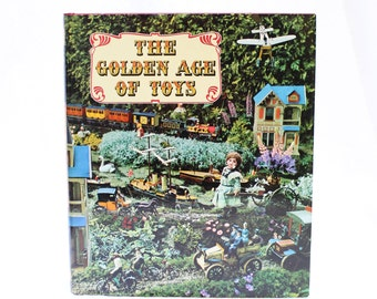 1967 The Golden Age of Toys by Jac Remise & Jean Fondin, Coffee Table Book, Collectible Book, History of Toys