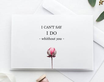 I Can't Say I Do Without You Card | Printable Wedding Card | Will You Be My Bridesmaid Card | Bridesmaid Proposal Card | Bridal Party Card