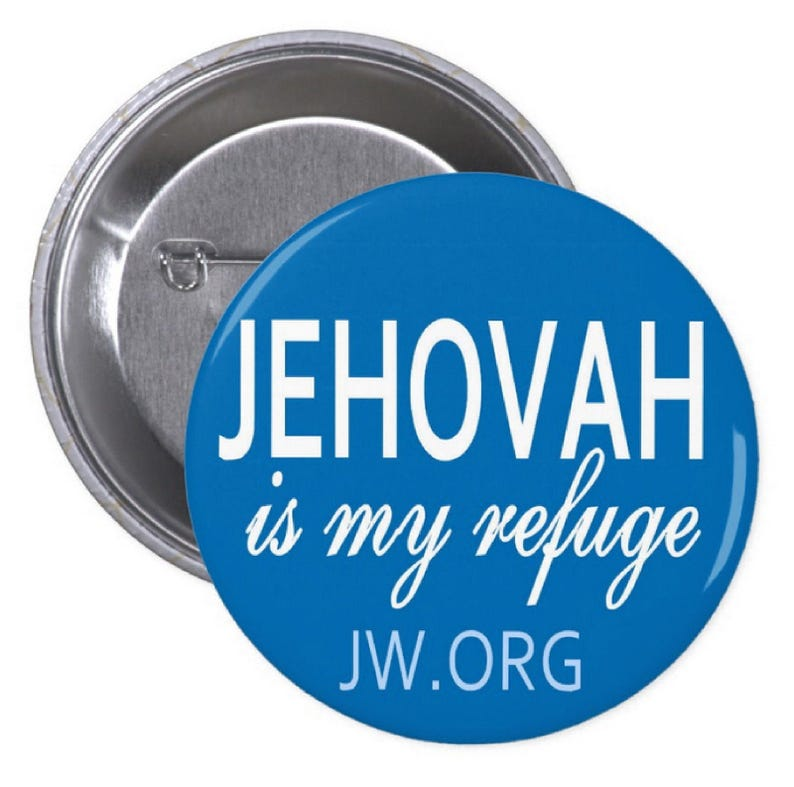 Jehovah is my Refuge PINBACK BUTTONS or MAGNETS or pocket mirrors jw org  jehovah witness pins badges caleb and sophia
