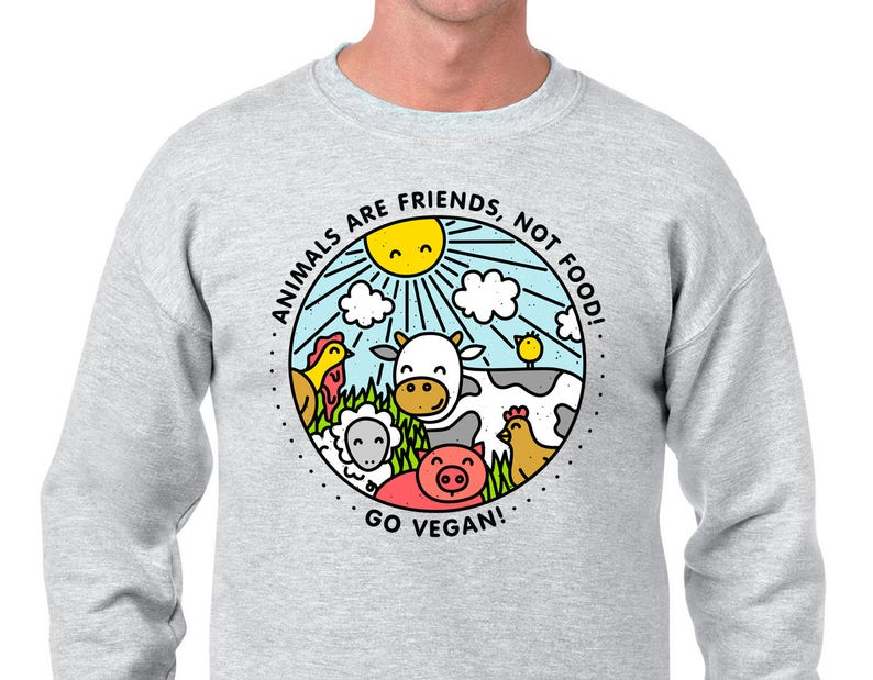 73b5e6a632 Animals are Friends Sweatshirt Vegan Sweatshirt Vegetarian