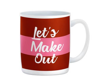 Lets Make Out | Valentines Day Gift | Valentines Day Gift for Him |Valentines Day Mug | Pink and Red | Let's Make Out |Funny Valentines Mug