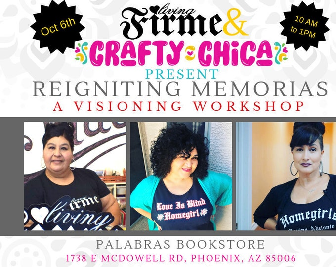 Re-Igniting Memorias: A Visioning Workshop By Living Firme and The Crafty Chica