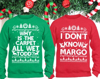 Why Is The Carpet All Wet Todd I Dont Know Margo Couple Sweater Todd Margo Sweater Margo And Todd Sweatshirt Couple Christmas Sweater