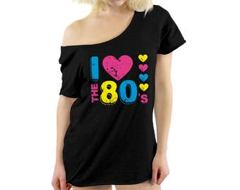 0fe89ca076d I Love The 80s Shirts I Love The 80 T Shirt Off Shoulder I Love 80s Tshirts  80s Party Shirt 80s Disco Tshirt I Love the 80s Party T shirt