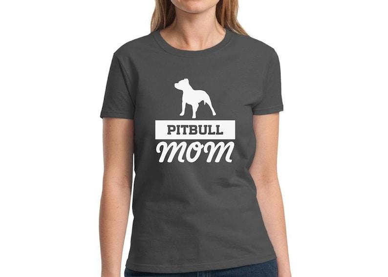 f413aa0cadd Pittie Mom Clothing Pitbull Mom Shirt Pitbull Clothing Mom