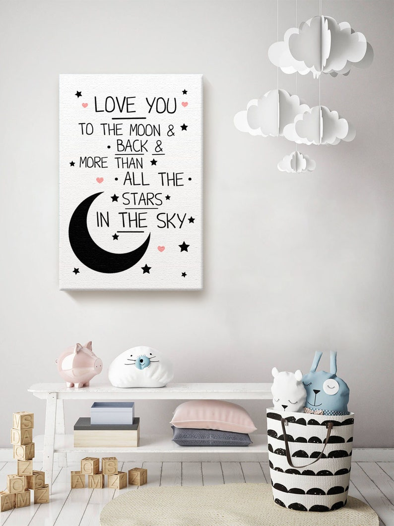 Love You To The Moon and Back Poster. Mother Quotes Newborn Baby Room Art Quotes Prints Wall Art All The Stars In The Sky Canvas