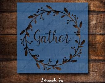 Gather Stencil, Reusable Stencil, Farmhouse Stencil, Sign stencil, Pillow Stencil, Paint Stencil, wreath stencil, Gather Kitchen Stencil
