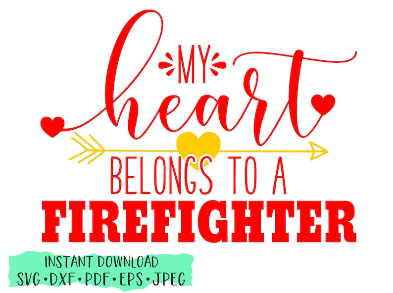 Download My Heart Belongs To A Firefighter SVG valentine cut file ...