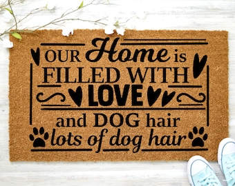 Our Home is Filled with Love and Dog Hair Unisex Hoodie