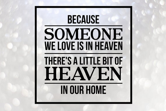 Because Someone We Love Is In Heaven Svg Memorial Svg Baby Etsy