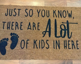 Funny Door Mat Parenting Door Mat Just So You Know There Are A Lot Of Kids In Here Housewarming Gift New Parent Gift Baby Shower Gift Idea