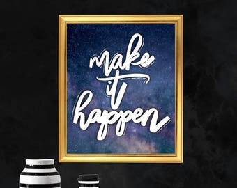 Make It Happen, Printable Art, Wall Art, Quote Printable, Wall Art Decor, Motivational Quote, Instant Download, Typography, Inspirational