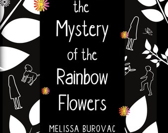 The Mystery of the Rainbow Flowers - signed copy