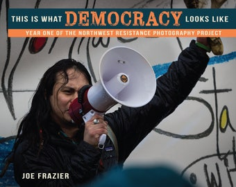 This is What Democracy Looks Like - Photo book - Honoring a year of Portland activism - Coffee table book