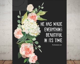 Scripture Art, He has made everything beautiful in its time , Ecclesiates 3:11, digital print - 8x10 wall art - charcoal gray and florals