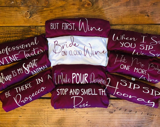 Wine bachelorette party shirts,Off the shoulder, Wine Party shirts, Bachelorette Party shirts, customized party tshirts, bridesmaids gift
